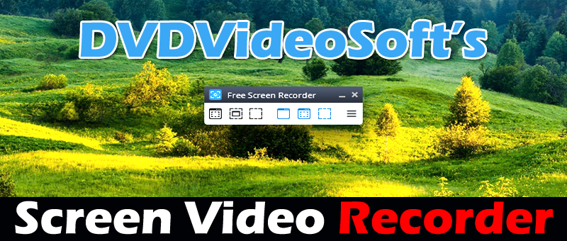 DVDVideoSoft's Free Screen Video Recorder